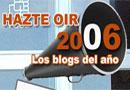 HAZTE OIR 2006,los blogs del año